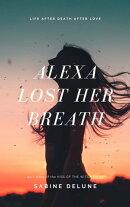 Alexa Lost Her Breath