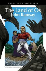 The Land of OsJohn Ramsay【電子書籍】[ David A. Robertson ]