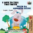 I Love to Tell the Truth Volim da govorim istinu (English Serbian Bilingual Book for Kids)