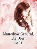 Man-show General, Lay Down