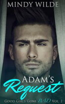 Adam's Request (Good Girls Gone Bad Volume 2)