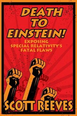 Death to Einstein!: Exposing Special Relativity's Fatal Flaws