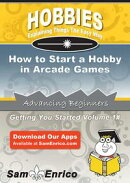 How to Start a Hobby in Arcade Games