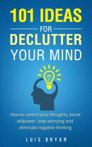 101 IDEAS FOR DECLUTTER YOUR MIND