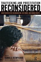 Trafficking and Prostitution ReconsideredNew Perspectives on Migration, Sex Work, and Human Rights【電子書籍】[ Kamala Kempadoo ]