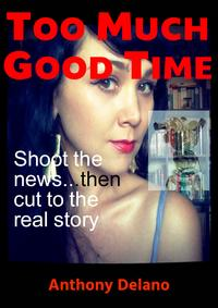 Too Much Good Time【電子書籍】[ Anthony Delano ]