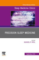 Precision Sleep Medicine, An Issue of Sleep Medicine Clinics - Ebook