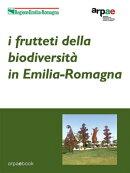 I frutteti della biodiversità in Emilia-Romagna