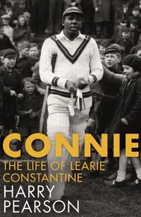 ConnieThe Marvellous Life of Learie Constantine【電子書籍】[ Harry Pearson ]
