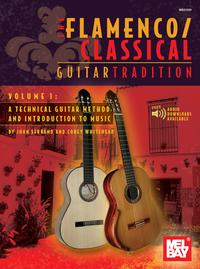 Flamenco Classical Guitar TraditionA Technical Guitar Method and Introduction to Music【電子書籍】[ Juan Serrano ]
