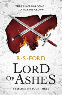 Lord of Ashes (Steelhaven: Book Three)【電子書籍】[ Richard Ford ]