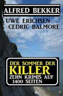 Der Sommer der Killer: Zehn Krimis auf 1400 Seiten