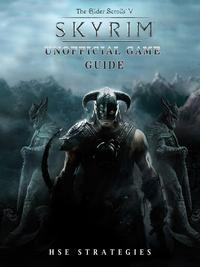 Elder Scrolls V Skyrim Unofficial Game GuideBeat Opponents & Get Tons of Weapons!【電子書籍】[ Hse Strategies ]