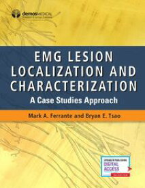 EMG Lesion Localization and CharacterizationA Case Studies Approach【電子書籍】[ Mark A. Ferrante, MD ]