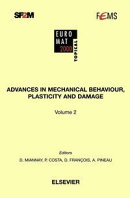 Advances in Mechanical Behaviour, Plasticity and Damage
