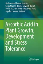 Ascorbic Acid in Plant Growth, Development and Stress Tolerance【電子書籍】