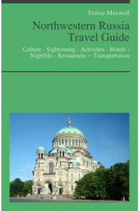 NorthwesternRussiaTravelGuide:Culture-Sightseeing-Activities-Hotels-Nightlife-Restaurants?Transportation