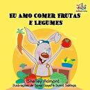 Eu Amo Comer Frutas e Legumes (Portuguese Language Book for Kids)
