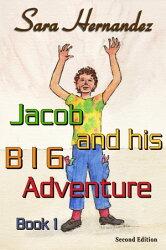 Jacob and his Big Adventure: Book 1