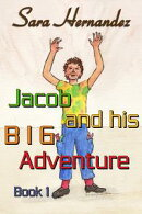 Jacob and his Big Adventure: Book 1