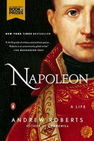 NapoleonA Life【電子書籍】[ Andrew Roberts ]