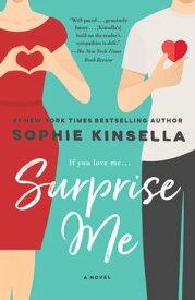 Surprise Me A Novel【電子書籍】[ Sophie Kinsella ]