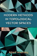 Modern Methods in Topological Vector Spaces