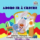 Adoro ir à Creche (I Love to Go to Daycare) Portuguese Book for Kids