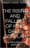 THE RISING AND FALLING OF KING DAVIS COPPLAR