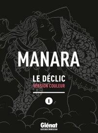 Le D?clic - Tome 01 - NE couleur【電子書籍】[ Milo Manara ]