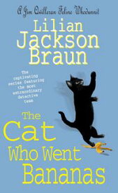 The Cat Who Went Bananas (The Cat Who… Mysteries, Book 27) A quirky feline mystery for cat lovers everywhere【電子書籍】[ Lilian Jackson Braun ]