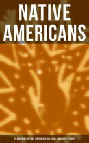 Native Americans: 22 Books on History, Mythology, Culture & Linguistic Studies