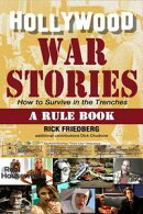 Hollywood War Stories: How to Survive in the Trenches