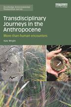 TransdisciplinaryJourneysintheAnthropoceneMore-than-humanencounters