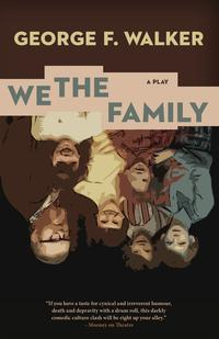 We the Family【電子書籍】[ George F. Walker ]
