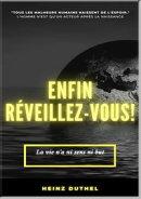 Heinz Duthel: ENFIN REVEILLEZ-VOUS!
