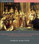 From the Outbreak of the Revolutionary War in 1792 to the Accession of Louis XVIII in 1814 (Illustrated Edit…