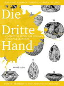 Learning German through Storytelling: Die Dritte Hand ? a detective story for German language learners (for…