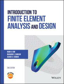 Introduction to Finite Element Analysis and Design【電子書籍】[ Nam H. Kim ]
