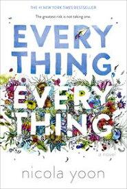 Everything, Everything【電子書籍】[ Nicola Yoon ]