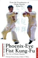 Secrets of Phoenix Eye Fist Kung Fu