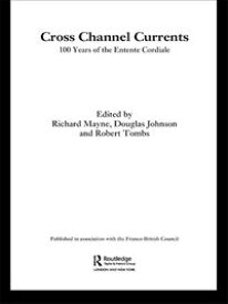 Cross Channel Currents100 Years of the Entente Cordiale【電子書籍】