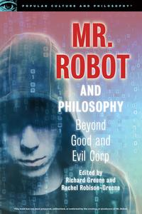 Mr. Robot and PhilosophyBeyond Good and Evil Corp【電子書籍】
