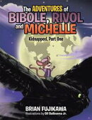 The Adventures of Bibole, Rivol, and Michelle
