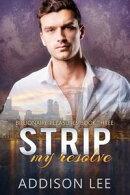 Strip My Resolve