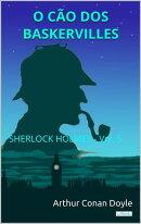 O Cão dos Baskervilles - Sherlock Holmes - Vol. 5