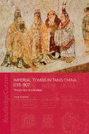 Imperial Tombs in Tang China, 618-907