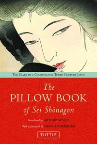 The Pillow Book of Sei ShonagonThe Diary of a Courtesan in Tenth Century Japan【電子書籍】