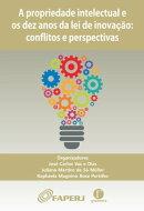Propriedade intelectual e os dez anos da lei de inovação: conflitos e perspectivas