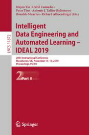 Intelligent Data Engineering and Automated Learning ? IDEAL 201920th International Conference, Manchester, UK, November 14?16, 2019, Proceedings, Part II【電子書籍】